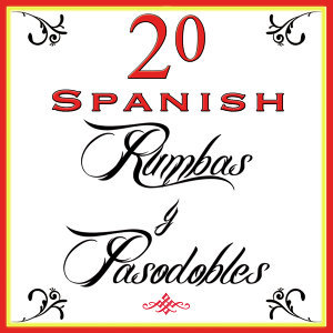 20 Spanish Typical Music. Rumbas Y Pasodobles