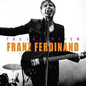 Franz Ferdinand: The Interview