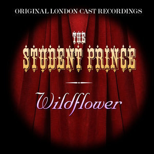 The Student Prince/Wildflower