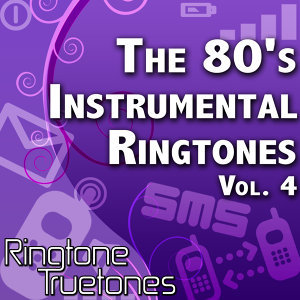 The 80's Instrumental Ringtones Vol. 4 - 1980's Instrumental Ringtones For Your Cell Phone