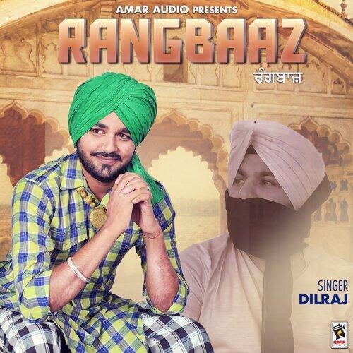 Dilraj - Rangbaaz - KKBOX