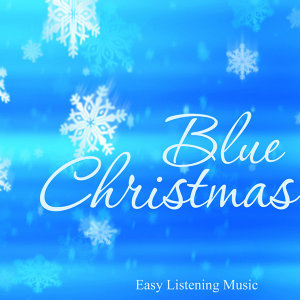 Blue Christmas - Easy Listening Music