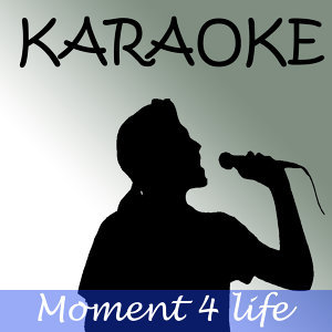 Moment 4 life (In the style of Nicki Minaj) (Karaoke)