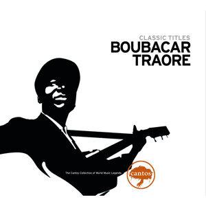Boubacar Traoré - Classic Titles