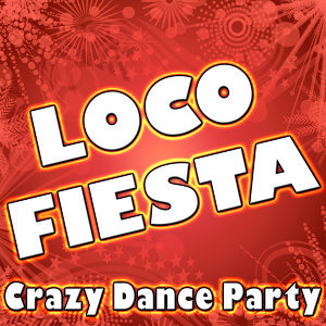 Loco Fiesta (Crazy Dance Party)