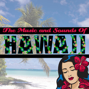 The Music And Sounds Of Hawaii
