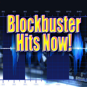 Blockbuster Hits Now!