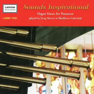 Sounds Inspirational - Organ Music for Pentecost