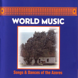 Songs And Dances Of The Azores