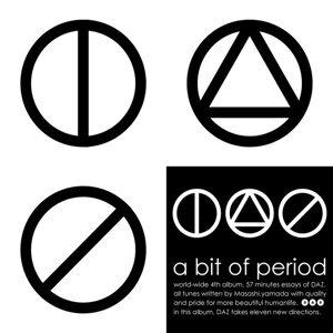 a bit of period