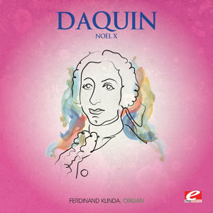 Daquin: Noël X (Digitally Remastered)