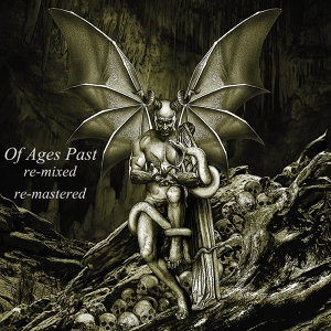 Of Ages Past - REDUX (Remixed & Remastered)