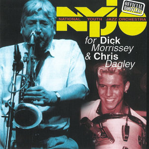 For Dick Morrissey & Chris Dagley