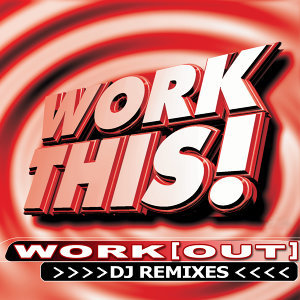 Work This! Workout – DJ Remixes