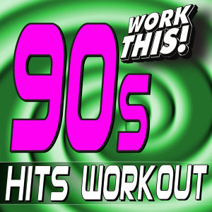 Work This! 90s Hits Workout