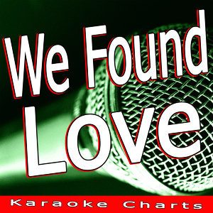 We Found Love (Originally Performed By Rihanna)