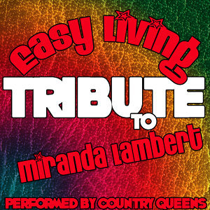 Easy Living (A Tribute to Miranda Lambert) - Single