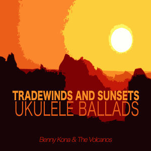 Trade Winds and Sunsets: Ukulele Ballads