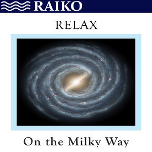 Relax On the Milky Way