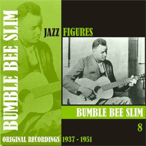 Jazz Figures / Bumble Bee Slim, (1937 - 1951), Volume 8