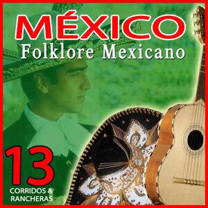 México Folklore Mexicano. 13 Corridos y Rancheras