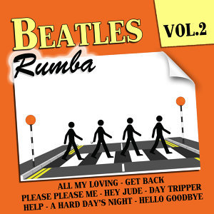 Rumba Tribute To The Beatles Vol. 2