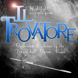 Highlight Excerpts From Il Trovatore
