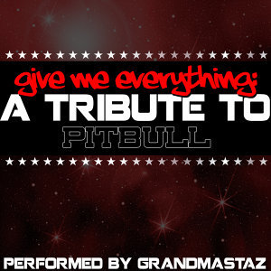 Give Me Everything: A Tribute to Pitbull
