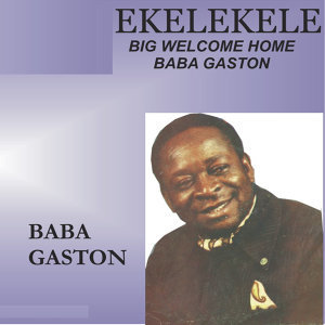 Ekelekele (Big Welcome Home Baba Gaston)