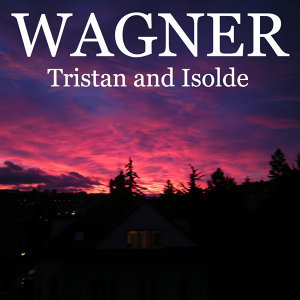 Wagner - Tristan and Isolde: Prelude and Liebestod