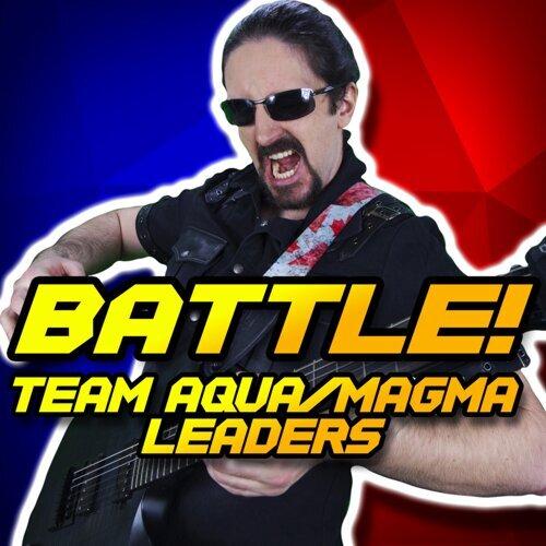 Battle! Team Aqua/Magma Leaders