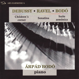 Debussy: Children's Corner - Ravel: Sonatina - Bodó: Suite Armónica, Once piezas características, Diez miniaturas