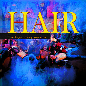 Hair - The Legendary Musical