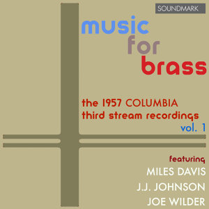 Music For Brass: The 1957 Columbia Third Stream Recordings, vol. 1
