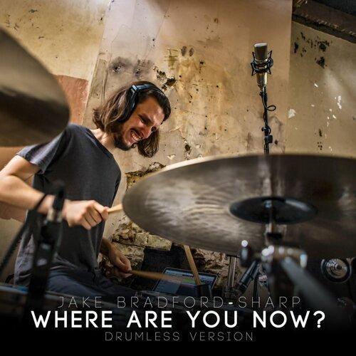 Jake Bradford-Sharp - Where Are You Now? - Drumless Version - KKBOX