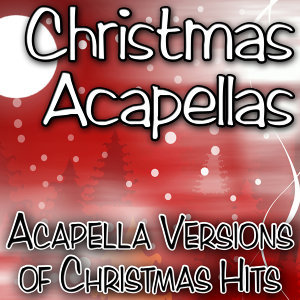 Christmas Acapellas - Acapella Versions Of Christmas Hits