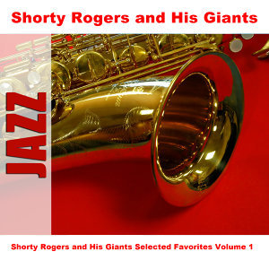 Shorty Rogers and His Giants Selected Favorites, Vol. 1