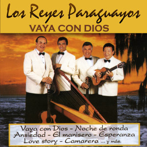 Los Reyes Paraguayos:Vaya con Dios