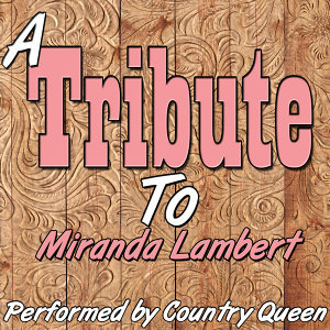A Tribute to Miranda Lambert