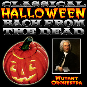 Classical Halloween Bach from the Dead