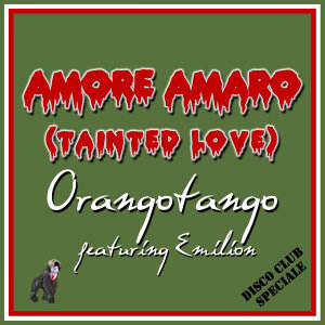 Amore Amaro (Tainted Love)