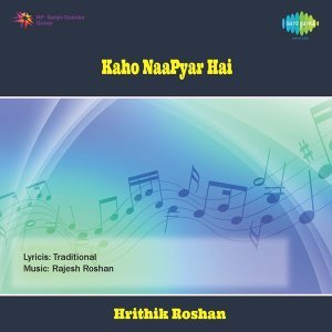 Kaho Naa Pyaar Hai - Original Motion Picture Soundtrack