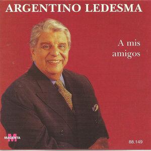 Argentino Ledesma - A mis amigos