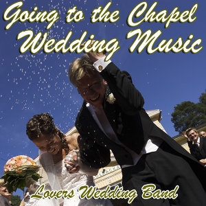 Going to the Chapel Wedding Music