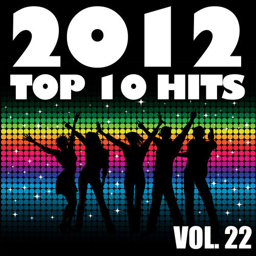 2012 Top 10 Hits, Vol. 22