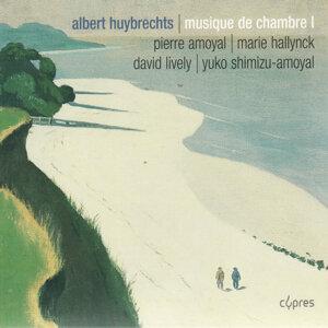 Huybrechts: Sonate pour violon et piano, Chant funèbre pour violoncelle et piano, Trio à cordes