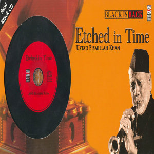 Etched In Time - Ustad Bismillah Khan