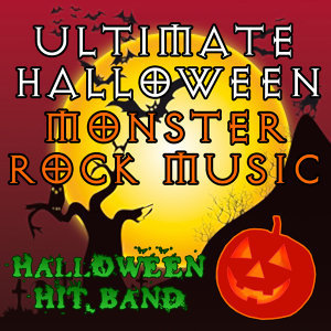 Ultimate Halloween Monster Rock Music