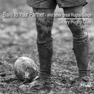 Balls to Your Partner - And Other Great Rugby Songs