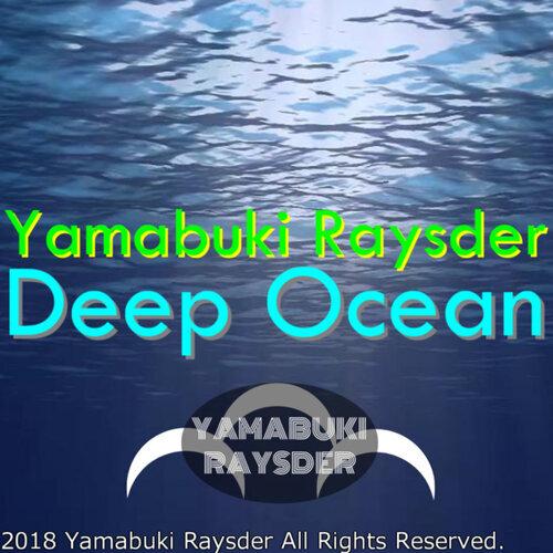 yamabuki raysder yamabuki raysder deep ocean single kkbox